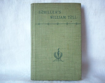 Schiller's William Tell, Wilhelm Tell, David McKay, Publisher, 1898