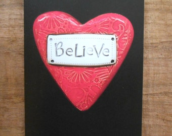 "Blank Notecard; ""Believe"" Heart Greeting Card; Blank Greeting Card; Inspiration; Motivation; Ceramic Heart"