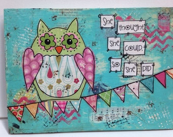 "Owl decor, mixed media owl "" she thought she could, so she did"""
