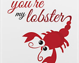 Popular Items For Youre My Lobster On Etsy