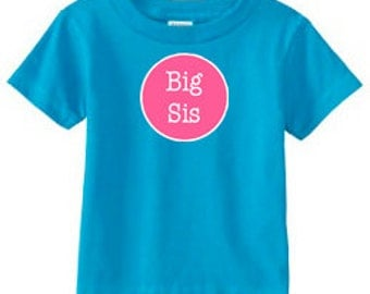 "Big Sister ""Big Sis"" T-Shirt - Little Sis/ Middle Sis options 