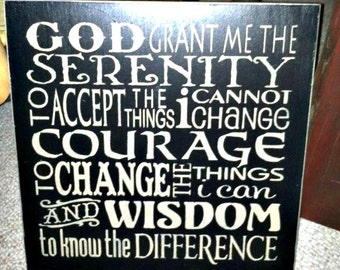 GOD Grant me the SERENITY to accept the things I cannot change, COURAGE to change the things I can & the Wisdom to know the difference sign