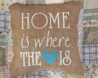 Home Is Where The Heart Is Burlap Pillow Cover