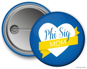 PhiSig Phi Sigma Sigma Mom Sorority Greek Button