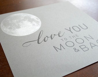 Love you to the moon and back  8 x 8 Letterpress Print