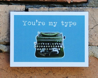 You're My Type - Funny Love Friendship Card