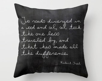 Inspirational Pillow, Two Roads Diverged, Robert Frost, Pillows with Sayings, Inspirational Quote, Gifts for Her, Mens Gifts, Black Pillow
