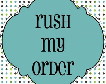 RUSH MY ORDER 7 Days Production & priority 2-3 day shipping per item being rushed