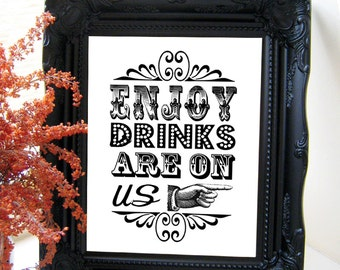 "Instant Download- Printable JPEG DIY Modern White Wedding Sign: ""Enjoy Drinks Are On Us"" 8"" x 10"""