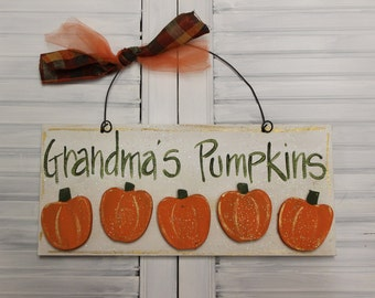Thanksgiving Grandma's Pumpkins Hand Painted Wood Sign