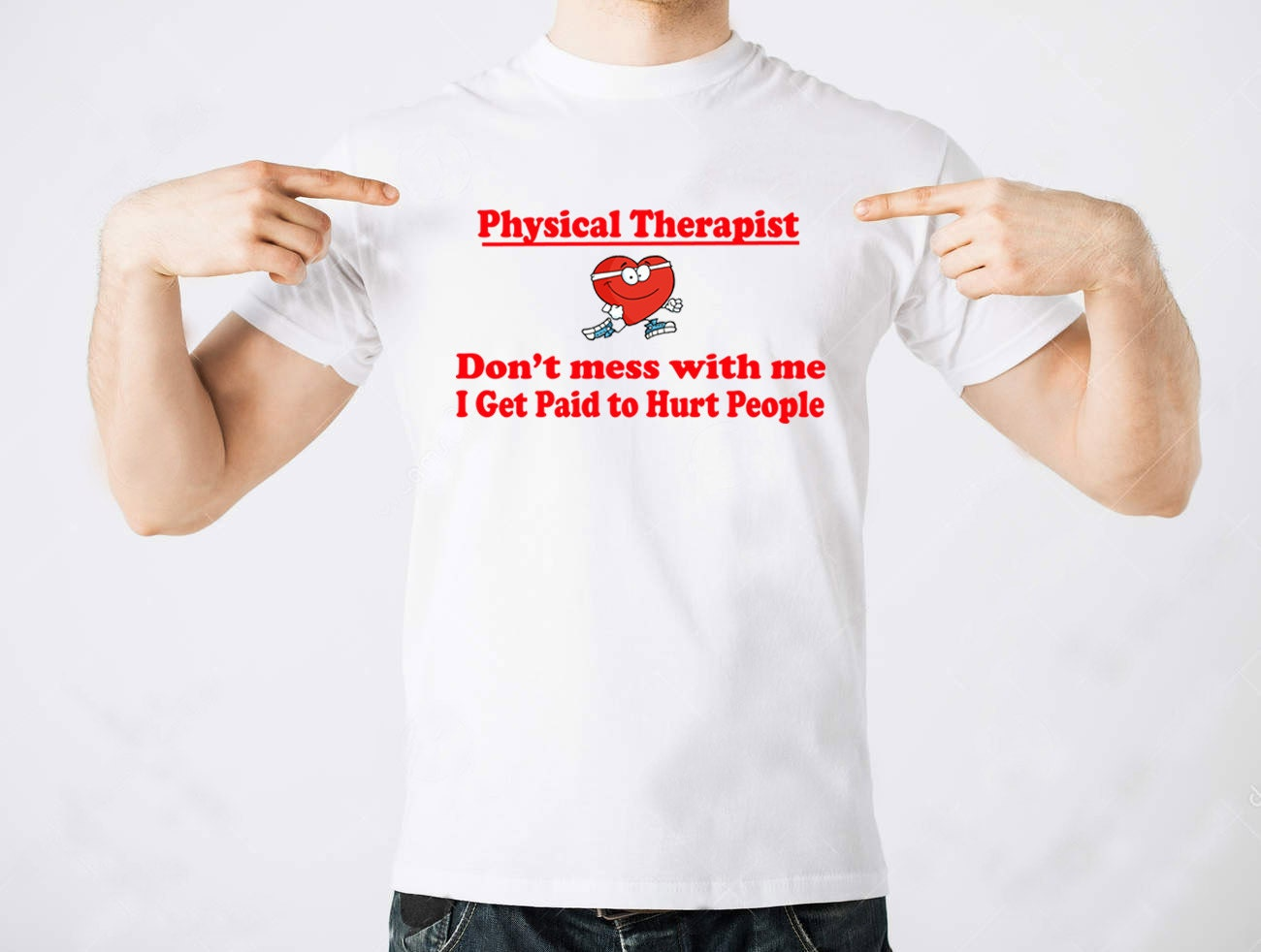 Physical Therapist Dont' Mess With Me I Get Paid To Hurt
