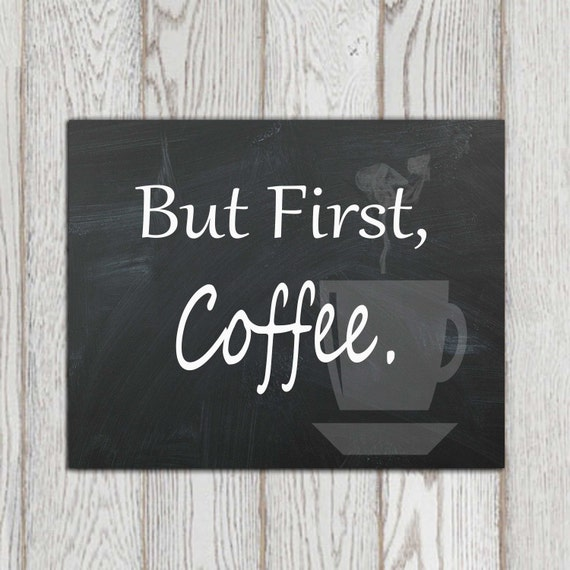 Free Printable Coffee Quotes: Sale But First Coffee Kitchen Decor Quote Coffee By DorindaArt