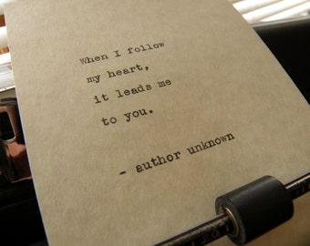 """Author Unknown Quote, """"When I Follow My Heart..."""" Hand-typed on Vintage Typewriter"""