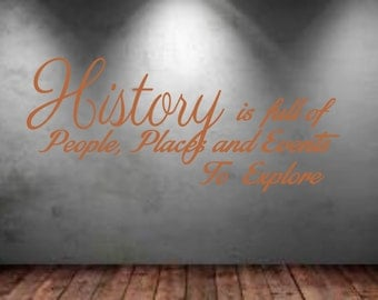 History is full of people places and events to explore wall art decal