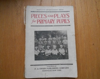 Vintage book Pieces and Plays for Primary Pupils 1918 Instructor Entertainment Series F.A. Owen Publishing Co Dansville NY