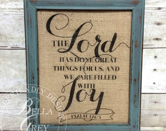 The Lord Has Done Great Things for Us and we are Filled with Joy Sign - Christian Burlap Cotton Art Print Psalm 126:3 Scripture Bible Verse