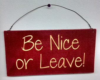 Sign, Be Nice or Leave Sign