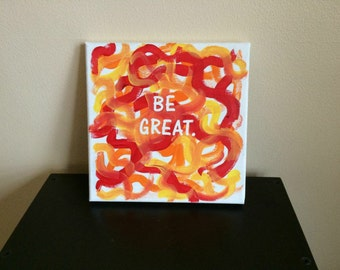 Be Great Sign