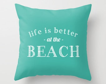 Life is Better At The Beach Quote Pillow Cover, beach house decor, turquoise blue beach pillow cover