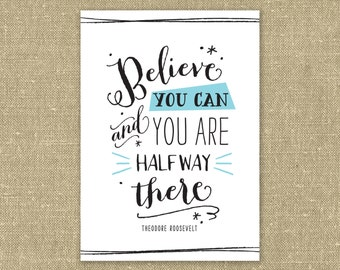 Believe You Can Art Print INSTANT DOWNLOAD - PDF and jpg