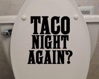 Taco/Chili Night Again? (Custom Options Available) - Bathroom/Home Decor Decal
