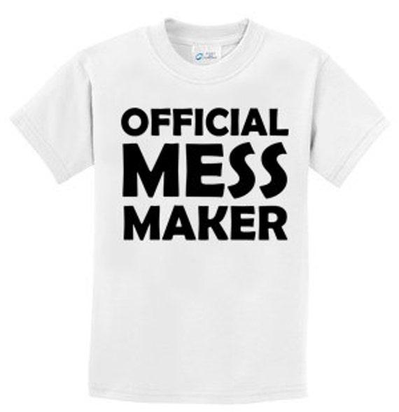 Official Mess Maker T-Shirt