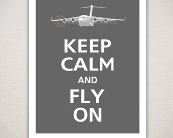 Keep Calm and FLY ON C17 Military Airplane Art Print Typography 11x14 (Featured color: Graphite--choose your own colors)
