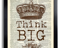 Think Big Crown Sepia Art Print Vintage Book Print Recycled Vintage Dictionary Page Collage Repurposed Book Upcycled Dictionary 326