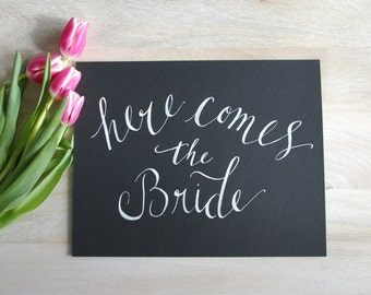 Hand Lettered HERE COMES the BRIDE Calligraphy Sign for Wedding 11x14