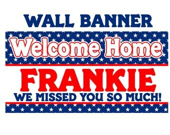Welcome Home Banner ~ Personalize Party Banners Indoor or Outdoor Patriotic