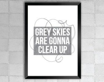 Grey Skies– Bye Bye Birdie Song Lyric Quote 8x10 11x14 Typography Wall Art Print
