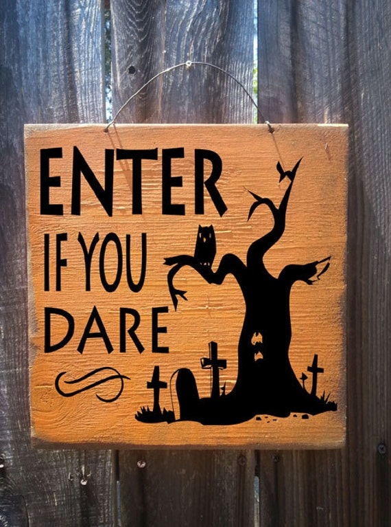 Halloween decor, haunted house decor, haunting decoration, Enter if You Dare Sign, Halloween decoration, holiday sign, fall sign, 62