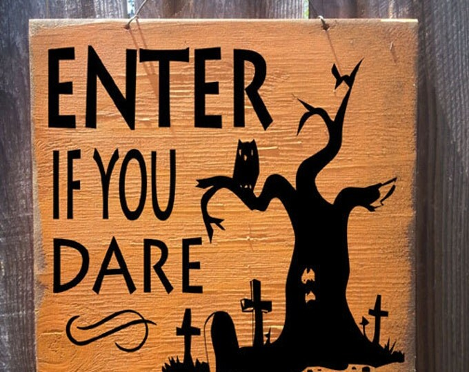 Halloween decor, haunted house decor, haunting decoration, Enter if You Dare Sign, Halloween decoration, holiday sign, fall sign