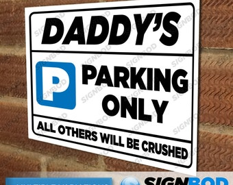 No Parking Sign - Daddy's Parking Only - Birthday or Christmas Present