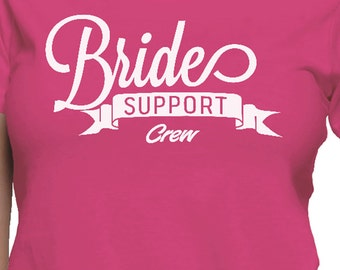 Bride Support Crew T-Shirt