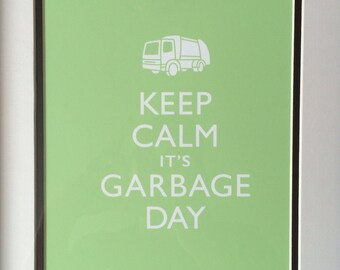 Keep Calm It's Garbage Day 8x10 Print in Minty Green