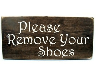Please Remove Your Shoes Sign Rustic Wall Decor Wood Plaque (#1076)