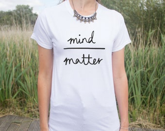 Mind Over Matter T-shirt Top Blogger Hipster Cute Fashion