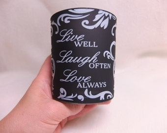 1 Unscented glass Black and White candle - Live Well Laugh Often Love Always