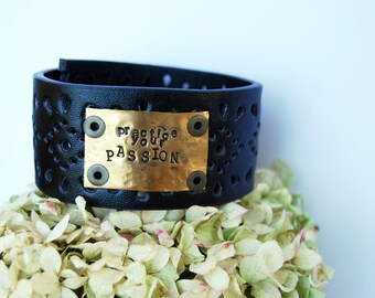 Leather Cuff Bracelet with Inspirational Quote stamped in brass Metal   practice your PASSION   quote jewelry