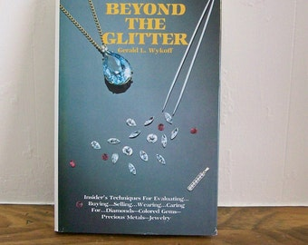 """Book """"Beyond the Glitter"""" Gem Evaluating Reference Jewelers Gerald L. Wykoff  1986"""