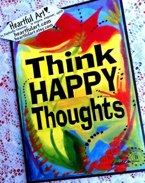 THINK HAPPY THOUGHTS Inspirational Quote Motivational Print Positive Thinking Sayings Attitude Meditation Heartful Art by Raphaella Vaisseau