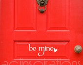 Valentine Be Mine Door Decal