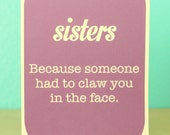 Sisters card - Sister - funny card - Sister birthday
