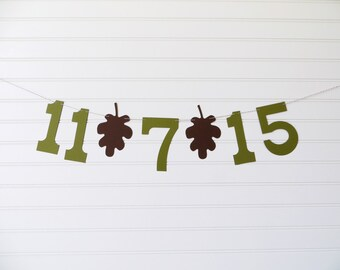 Fall Wedding Date Banner - 5 Inch Numbers with Leaves - Save the Date Photo Prop Wedding Date Garland Fall Date Banner Save the Date Banner