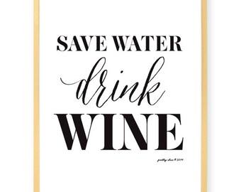 Save Water Drink Wine Print - Happy Hour - Bar Cart - Bar Sign - Kitchen Art - Cocktails