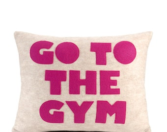 "Decorative Pillow, Throw Pillow, ""Go To The Gym"" pillow, 14x18 inch"