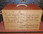 Handmade Ammo Box – Rustic Wooden Storage Box – Military-Firearms Ammo Box – 2nd Amendment to the U.S. Constitution – Patriotic - Americana