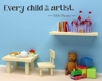 Every Child Is An Artist Pablo Picasso  Quote Vinyl Wall Decal Sticker