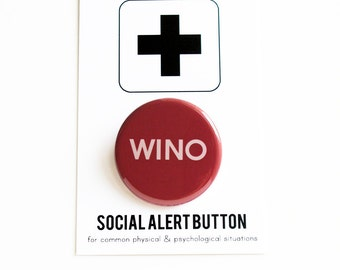 WINO Social Alert Button: pinback button, wine party favor, girls night out, drink up